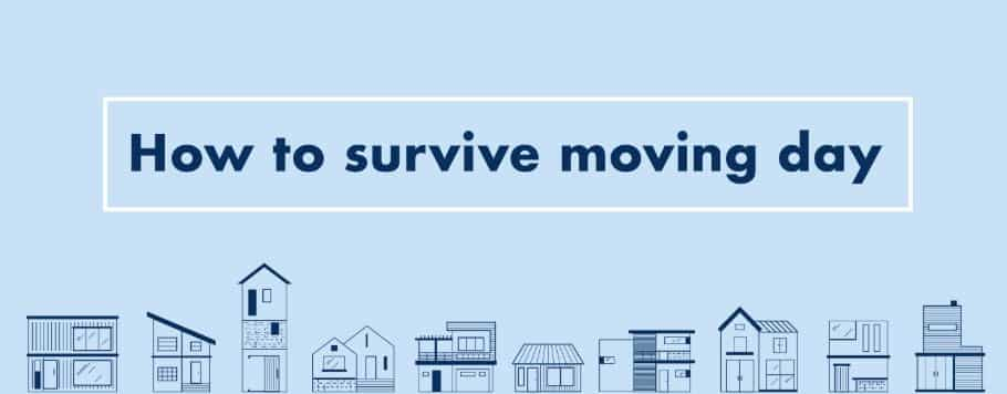 Survive moving day